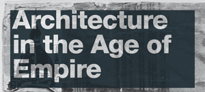 1263879734_architecture-in-the-age-of-empire